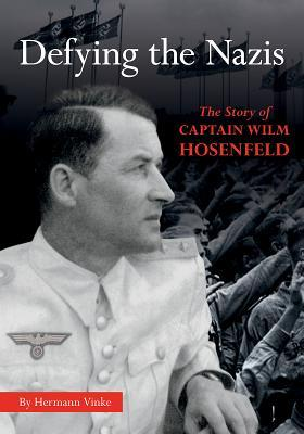 Defying the Nazis: The Story of German Officer Wilm Hosenfeld, Young Readers Edition (Young Readers)