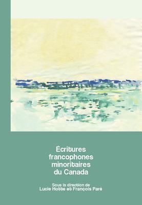 Ecritures Francophones Minoritaires Du Canada