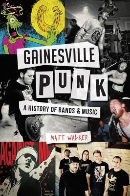 Gainesville Punk: A History of BandsMusic