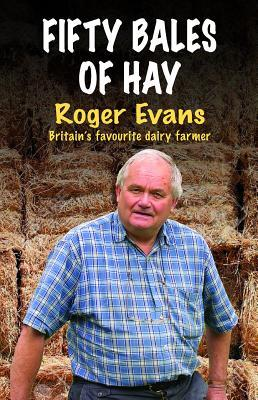 Fifty Bales of Hay: Britain's Favourite Dairy Farmer