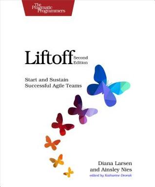 Liftoff: Start and Sustain Successful Agile Teams