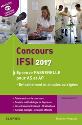 Concours Ifsi 2017. �preuve Passerelle Pour as Et AP: - Entra�nement Et Annales Corrig�es