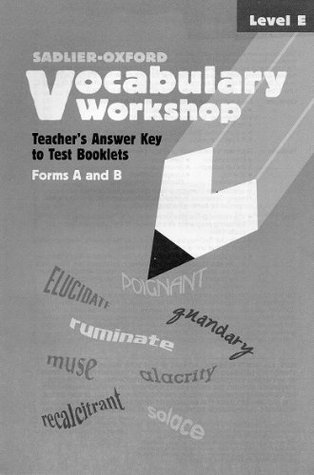 Vocabulary Workshop: Teacher's Answer Key to Test Booklets Form A and B (Level E)