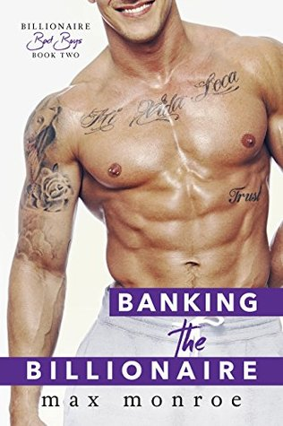 Banking the Billionaire (Bad Boy Billionaires, #2)