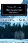 Tales From Midhgardhur, Volume I