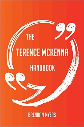 The Terence McKenna Handbook - Everything You Need To Know About Terence McKenna