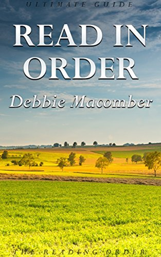 Read in Order: Debbie Macomber: New Releases 2016: Rose Harbor Series: Cedar Cove Series: Dakota Series: Blossom Street Series