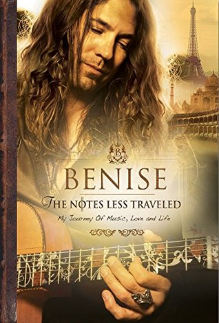 Benise: The Notes Less Traveled: My Journey of Music, Love, and Life