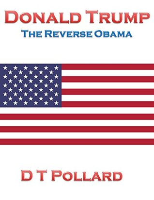 Donald Trump: The Reverse Obama