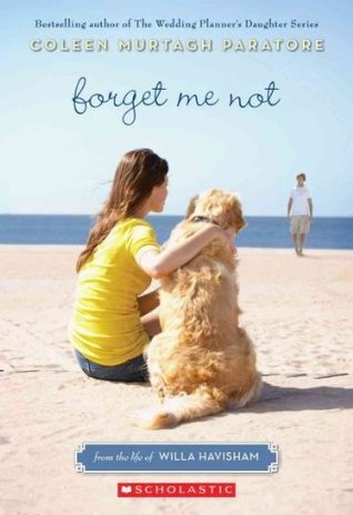 Ebook Forget Me Not: From the Life of Willa Havisham by Coleen Murtagh Paratore TXT!