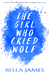 The Girl Who Cried Wolf by Bella  James