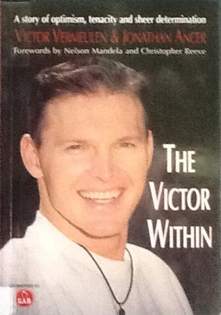 The Victor within: an extraordinary story of optimism, tenacity and sheer determination