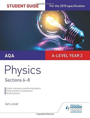 AQA A-level Physics Student Guide 3: Sections 6-8 (Aqa a Level Year 2)