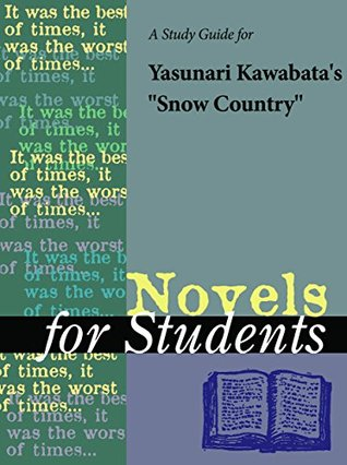 "A Study Guide for Yasunari Kawabata's ""Snow Country"" (Novels for Students)"