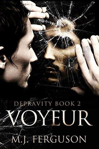Voyeur (Depravity, #2)