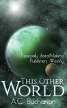 This Other World by A.C. Buchanan