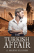 The Turkish Affair by J. Arlene Culiner