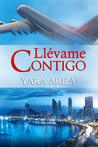 Llévame Contigo by Yara Ariza