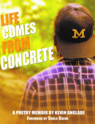 Life Comes From Concrete: A Poetry Memoir