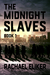 The Midnight Slaves (New Haven, #1)