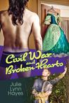 Civil War and Broken Hearts by Julie Lynn Hayes
