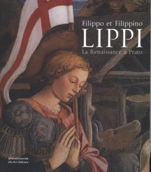 Filippo et Filippino Lippi: La Renaissance à Prato