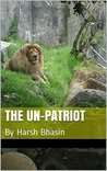 The Un-Patriot: By Harsh Bhasin