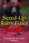 Sexed-Up Fairy Tales Bundle 2: Goldilocks and Rapunzel