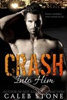 Crash Into Him (Crash Into Him, Book 1)