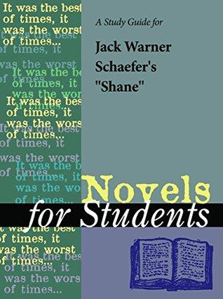 """A Study Guide for Jack Warner Schaefer's """"Shane"""" (Novels for Students)"""