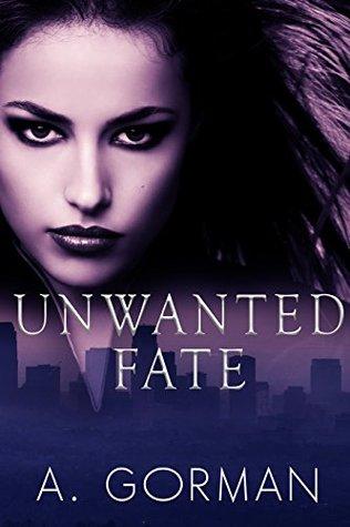 Ebook Unwanted Fate by A. Gorman PDF!