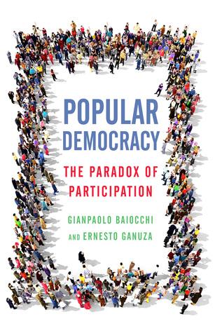 Popular Democracy: The Paradox of Participation