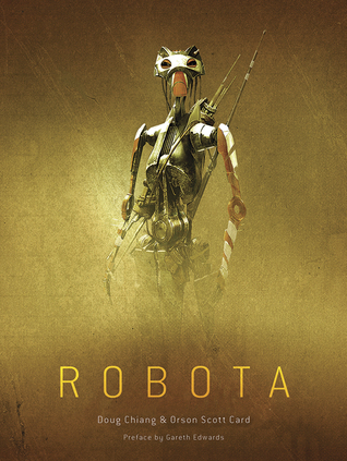 Robota por Doug Chiang, Orson Scott Card, Gareth Edwards