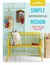 Good Housekeeping Simple Household Wisdom: 425 Easy Ways to Clean  Organize Your Home