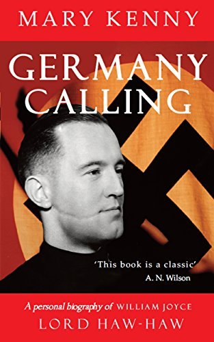 Germany Calling: A Personal Biography of William Joyce, Lord Haw-Haw