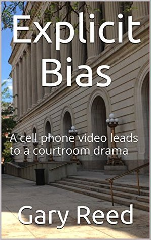 Explicit Bias: A cell phone video leads to a courtroom drama