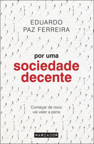 Por Uma Sociedade Decente by Eduardo Paz Ferreira