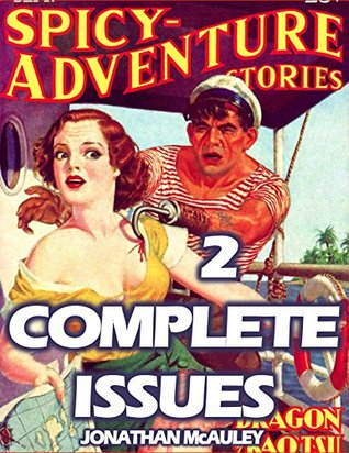 Pure Pulp: SPICY STORIES VOL. 1: TWO COMPLETE ORIGINAL PULP MAGAZINE ISSUES FROM THE 1936 & 1939 - OVER 240 PAGES OF STORIES OF DETECTIVE MYSTERIES - NON-FICTION ... PULP - COMPLETE ORIGINAL MAGAZINES Book 5)