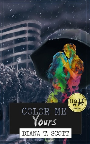 Color Me Yours (Half of Me, #3)