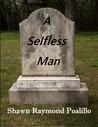A Selfless Man by Shawn Raymond Poalillo