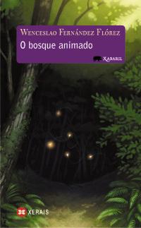 O Bosque Animado por Wenceslao Fernández Flórez, Xela Arias
