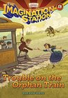 Trouble on the Orphan Train (AIO Imagination Station Books Book 18)
