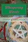 Whispering Woods by Diandra Linnemann