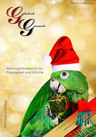 Gefiederte Gourmets - Weihnachts-Naschis für Papageien und Sittiche