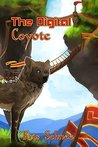 The Digital Coyote (Thousand Tales Book 3)