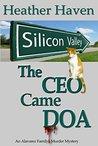 The CEO Came DOA (Alvarez Family Mysteries #5)