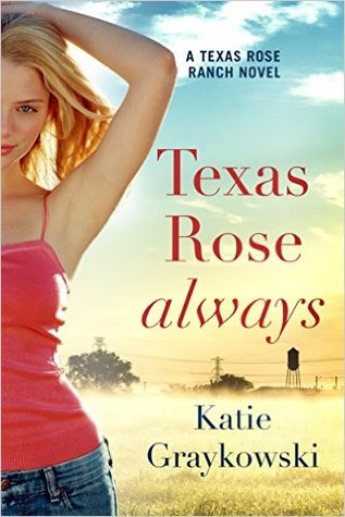 Texas Rose Always (Texas Rose Ranch, #2)