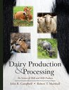 Dairy Production and Processing: The Science of Milk and Milk Products