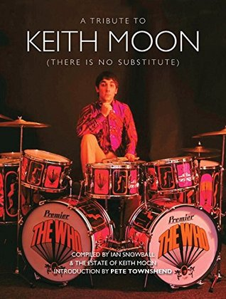 Keith Moon: There is No Substitute - Ian Snowball