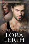 Oltre la passione by Lora Leigh